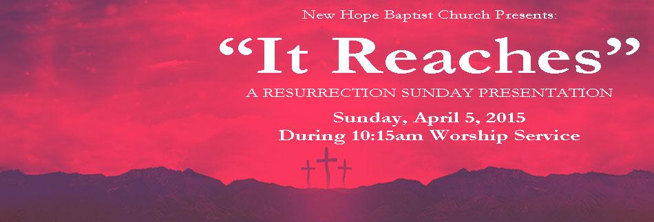 It Reaches - Easter Presenatation